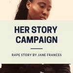 Her Story Campaign – A Rape Story by Jane Frances Ekwueme